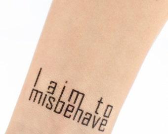 I Aim to Misbehave Temporary Tattoo