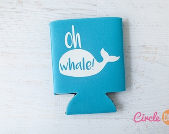 Oh Whale / Oh Well Can KOOZIE® - Personalized Beer/Soda Can coozie for beach trip, summer vacation, bachelor bachelorette party, kids gift