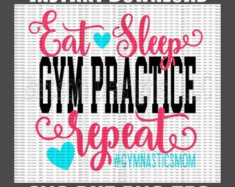 Gymnastics Mom Instant Download for Cutting Machines | Eat Sleep Gym Practice Repeat SVG Eps Dxf Png cut