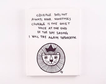 Courage Quote / Brave Lion Quote / Canvas Courage Quote / Inspirational Lion Quote / Try Again Tomorrow Quote / Courage Artwork