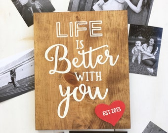 Wood sign, hand painted sign, custom wood sign, Life is better with you, personalized gift, Valentine's Day gift