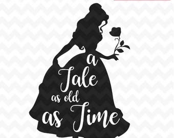 Belle Svg, Belle a tale as old as time svg, Belle a tale as old as time cutting file for cricut and silhouette