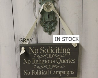 No Soliciting/No Religious Queries/NO POLITICAL CAMPAIGNS/You Choose Color/Wood Sign/Outdoor Sign/Front Door Sign/Ready to Ship