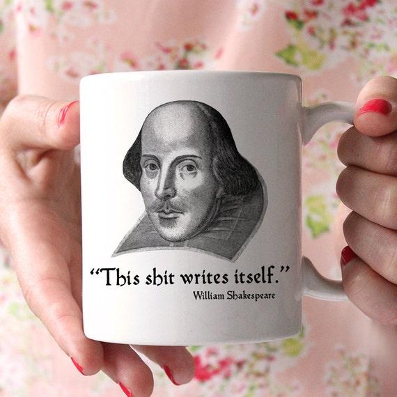 Coffee Mug Funny William Shakespeare Mug