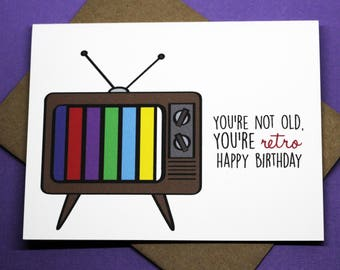 You're Not Old You're Retro Funny TV Friendship Romance Cute Celebration Birthday Greeting Card