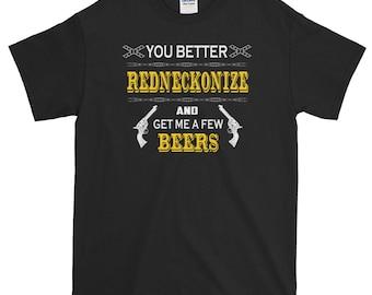 Redneck Shirt You Better Redneckonize Shirt Gift For Him Funny Redneck T shirt