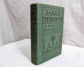 Janice Meredith: A Story of the Revolution, Paul Leicester Ford, Published by Grosset & Dunlap 1899 First Edition