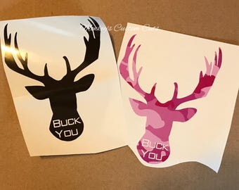 Buck You Decal, Hunting Decal, Funny Hunting Decal, Funny Deer Decal, Country Decal, Funny Country Decal, Funny Buck You, Funny Car Decal