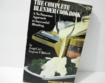 The Complete Blender Cookbook By Z Cary V T Habeeb Vintage 1978 Hamilton Beach