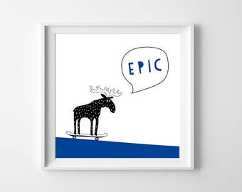 Epic Moose Boy Room Art Printable Black White Blue , Playroom Wall Art , Skateboard Art, Camping Toddler Room Scandinavian Nursery Artwork