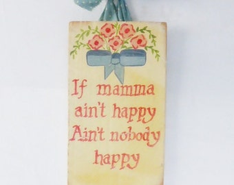 """Country Sign """"If Momma Aint Happy... Retro Vintage  Kitchen Home Decor Hand Painted"""