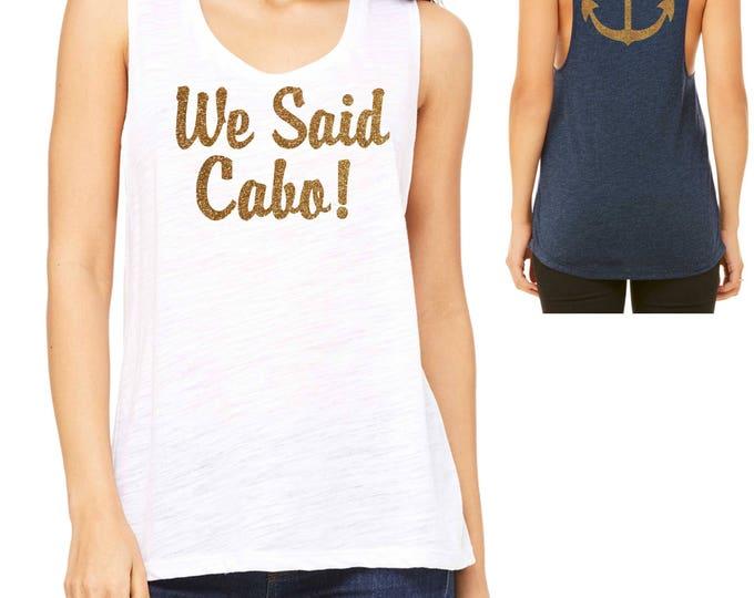 Cabo Bachelorette Party Muscle Tank Top Be- Bridesmaid Tank Tops- Bride To Be Gift - Bachelorette Shirts - Beach Weddings - Destination