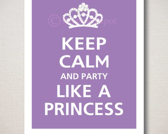 Keep Calm and PARTY Like A PRINCESS Typography Art Print