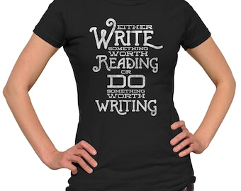Write Something Worth Reading or Do Something Worth Writing Ben Franklin Quote Shirt - Writer Shirt - (See SIZING CHART in Item Details)