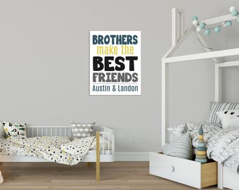 Brothers Print - Brothers make the Best Friends - Boys Room Decor - Boy Nursery - Personalized Big Brother Gift - Nursery Decor