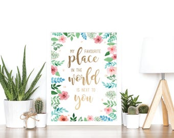 My favourite place in the world is next to You - Watercolour and Rose Gold Foil Print