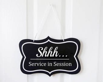 Shhh...Service in Session/Welcome Sign. Two sided Sign