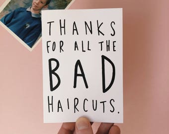 Fathers Day Card - Thanks for all the bad haircuts.
