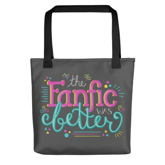The Fanfic was Better Tote
