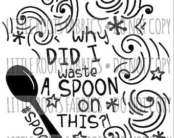 Wasted Spoon- Digital Cut File