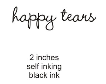 small rubber stamp for tissue envelopes that says happy tears