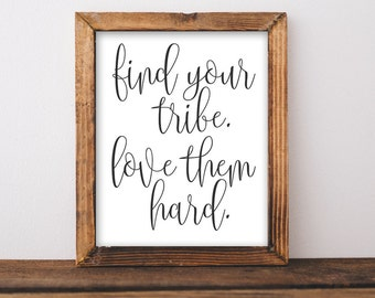 Printable Wall Art Find your tribe love them hard quote printable home decor quote printable dorm decor friends printable quote family print
