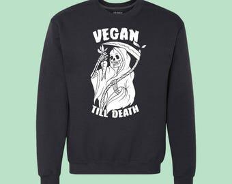 Vegan Till Death Sweatshirt