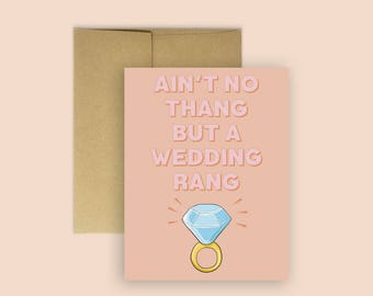 Ain't No Thang But A Weeding Rang- Engagement card (Weeding Cards, Funny Engagement Card, Wedding Shower Card)