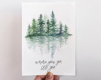 Where You Go, I'll Go Print