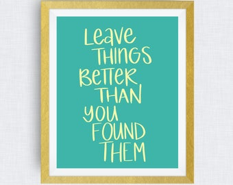 leave things better than you found them - art print, hand lettered