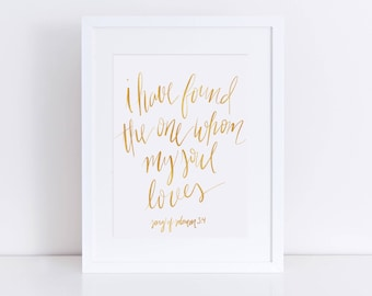 I Have Found the One Whom My Soul Loves Gold Foil Calligraphy Print
