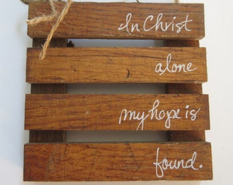 In Christ Alone My Hope is Found Mini Pallet Wall Decor Wall Art Hymn Art