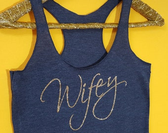 WIFEY, wifey tank top, wifey shirt, bridal shower gift, bachelorette party, gift for bride, newlywed gift, bridal gift, gift for her, wife