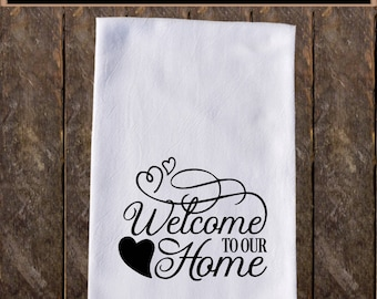 Welcome To Our Home Funny Dish Towels , Funny Tea Towels , Flour Sack Towel Kitchen Decore, Custom Tea Towel Kitchen KC137