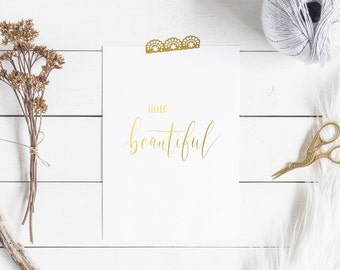 Hello Beautiful | Hand-lettered Gold Foil Print
