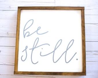 Be Still|Wood Sign