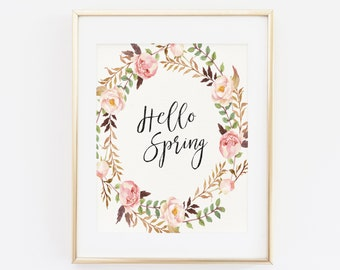 Hello Spring Printable, Art Print, INSTANT DOWNLOAD Printable, Spring quote printable, Floral wall decor, Floral printable, Quote printable