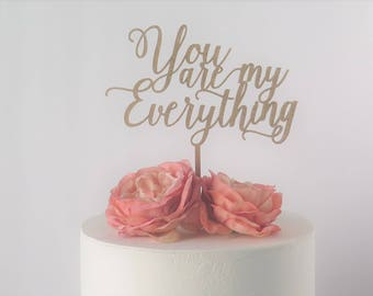 Cake Topper Laser Cut/You are my Everything/Love/Wedding/Anniversary/Engagement