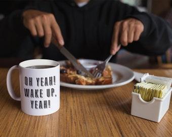 Jersey Shore inspired Ceramic Mug - Oh Yeah! Wake up, Yeah! - Wake up with Pauly D