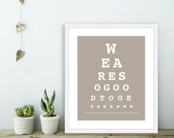 We Are So Good Together -  Eye Chart Art Print  -  Love Poster  - Wall Art Modern Wall Art - Light Taupe Brown