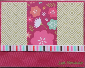 Hand Made, Card, Greeting, Just Because, Floral, Ribbon, Sticker Sentiment, Gold, Magenta