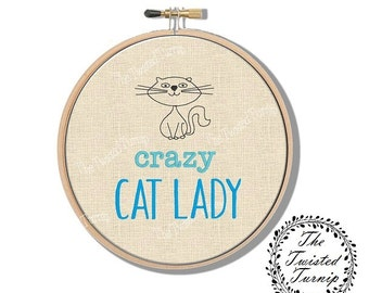 Machine Embroidery Design Funny Crazy Cat Lady Wall Art Original Digital File Instant Download 4x4 Hoop Finished Design Fits 6 Inch Frame