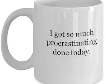 coworker gift, gifts for coworkers, procrastination, procrastination mug, funny work mug, office gift, funny office gift, best friend gift