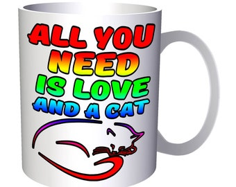 All You need is Love and a Cat 11oz Mug aa195