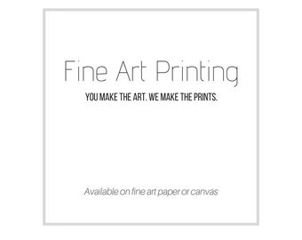 Printing Service for Artist or Photographers, High Quality, Archival Prints, Matte Paper or Canvas, Fast Turnaround