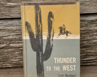 Thunder To The West, book by Lynn Westland, vintage western book