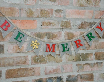 Be Merry Banner, Christmas Decoration, Be Merry Christmas Banner, Garland Holiday Banner, Christmas decor, Christmas photo prop