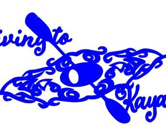 Iron On Tranfer Living to Kayak Tribal kayak, Tshirt, Tote, Cotton Polyester, Kayak, Kayak Life, Yak Life