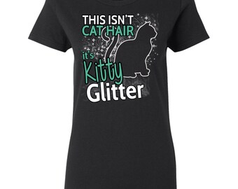 Funny Cat Hair This Isn't Cat Hair Its Kitty Glitter Cat Lady Women's Tshirt Cat Lover Kitty