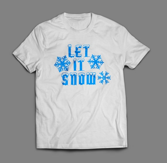 Let it Snow Christmas Shirt S-4XL And Long Sleeve Available
